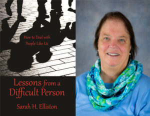 Sarah Elliston: Lessons from a Difficult Person