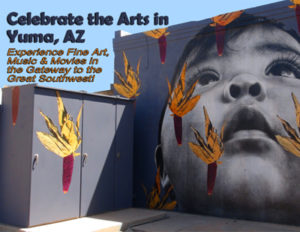 Celebrate The Arts in Yuma, AZ