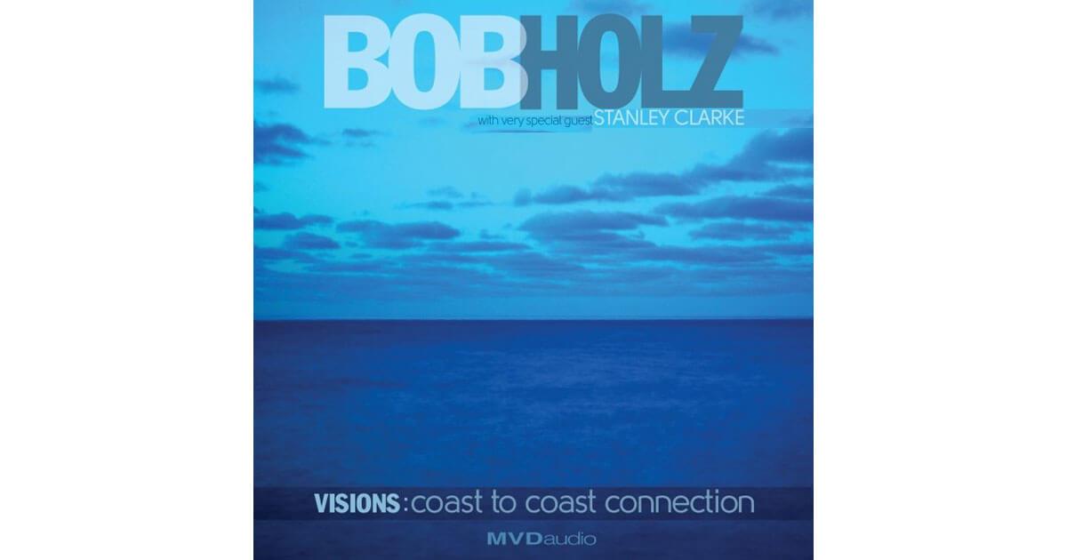 Bob Holtz - Visions: Coast to Coast