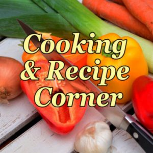 Cooking and Recipe Corner