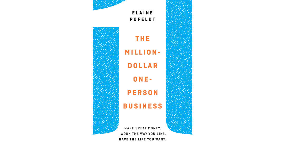 Elaine Pofeldt - The Million Dollar One Person Business
