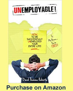 How to be Unemployable by David Thomas Roberts