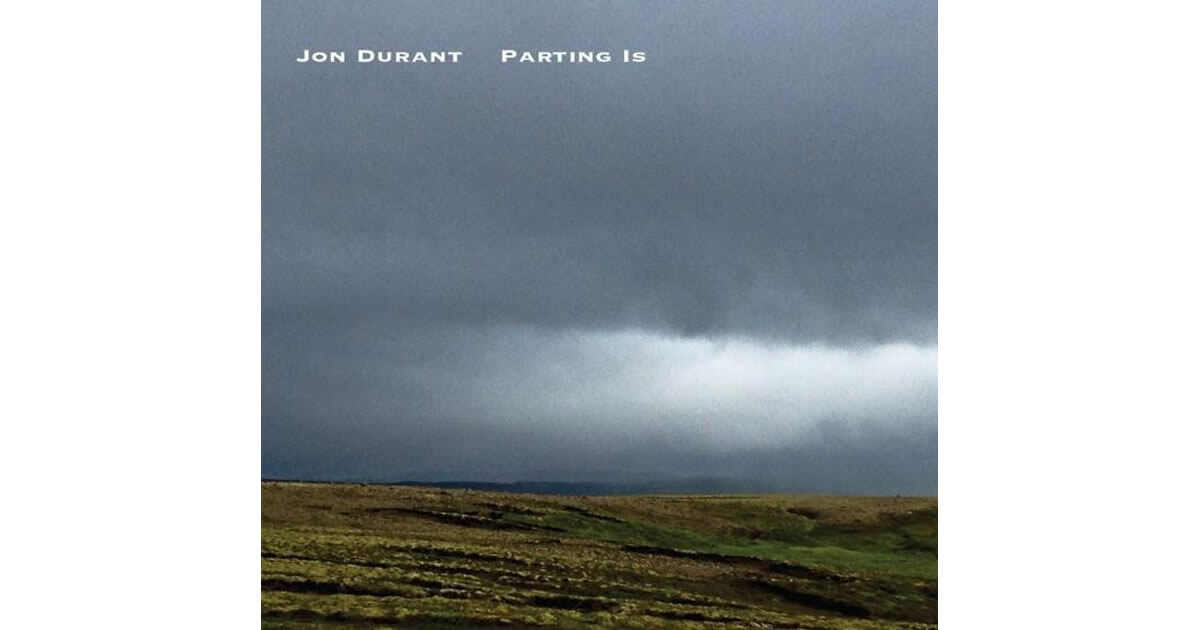 Parting Is -Jon Durant