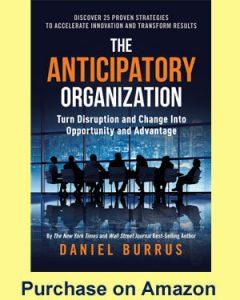The Anticipatory Organization by Daviel Burrus