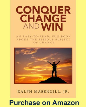 Conquer Change and Win - Ralph Masengill
