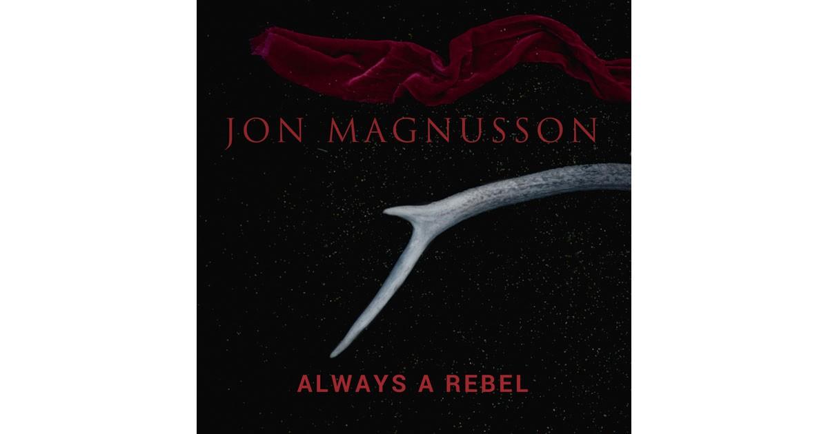 Jon Magnuson - Always a Rebel