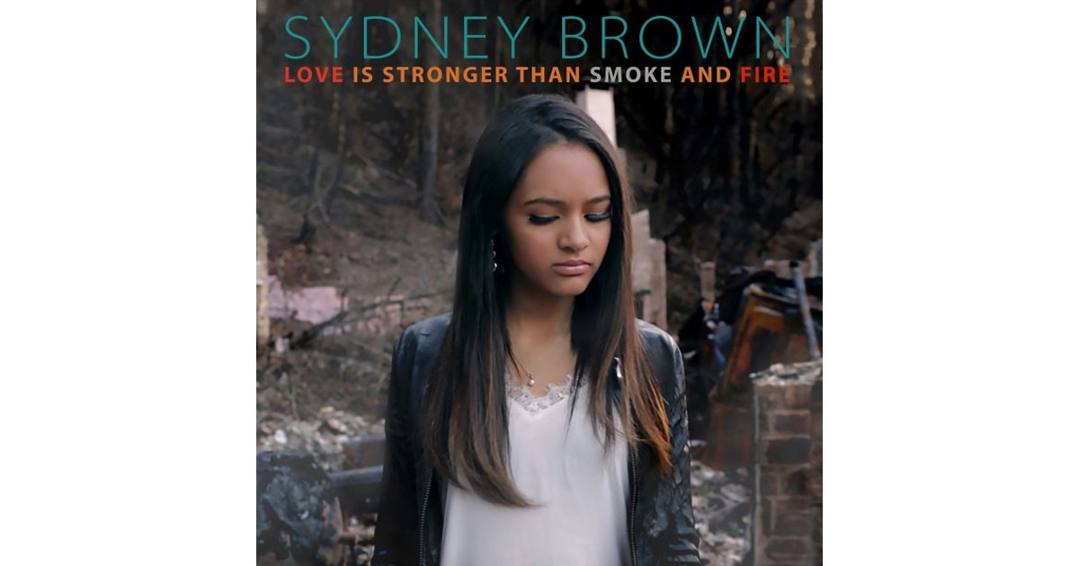 Sydney Brown: Love is Stronger than Smoke and Fire