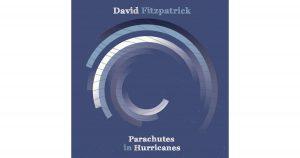 David Fitzpatrick: Parachutes in Hurricanes