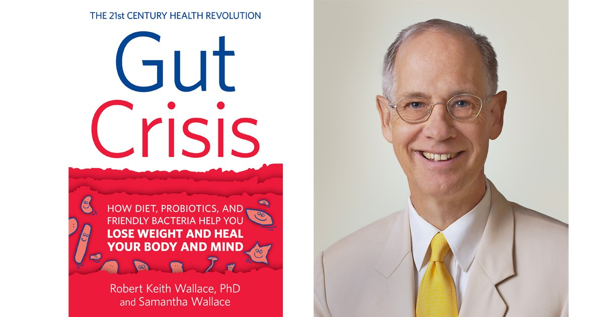 Dr. Robert Keith Wallace: Gut Crisis