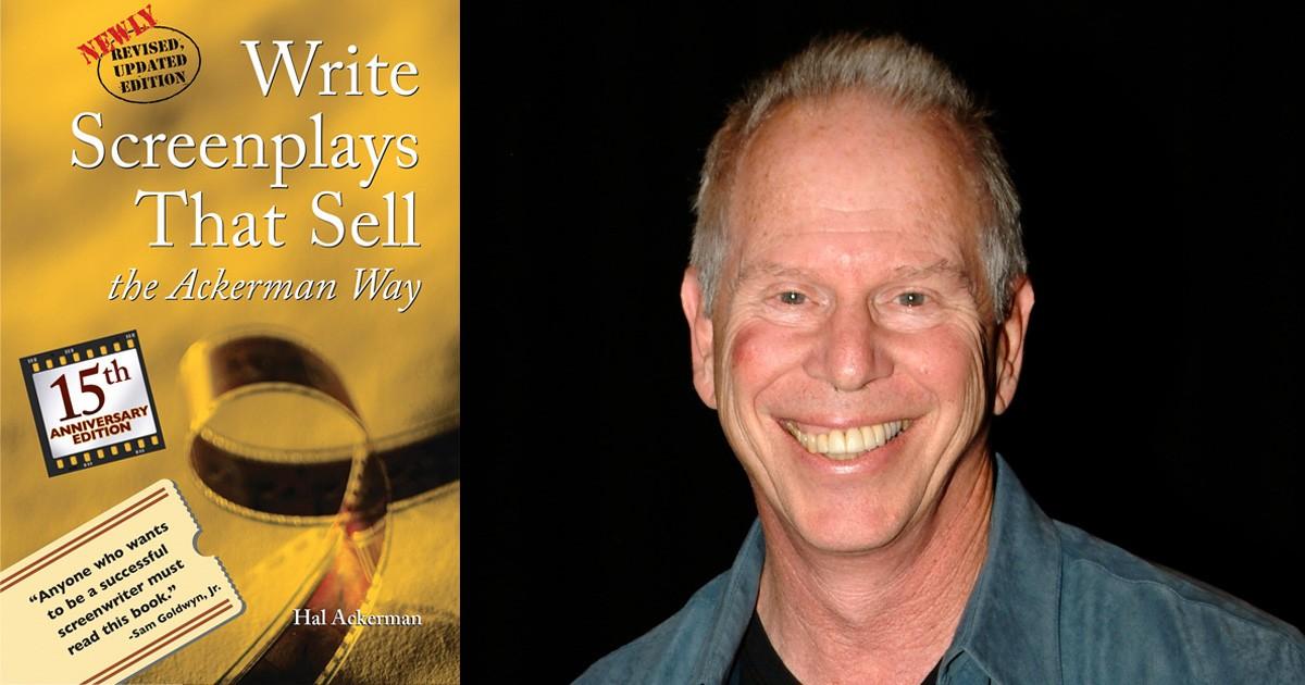 Hal Ackerman - Write Screenplays That Sell!