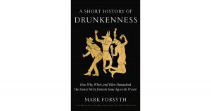 Mark Forsyth: A Short History of Drunkenness