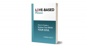 Love Based Mission - Therese Skelley