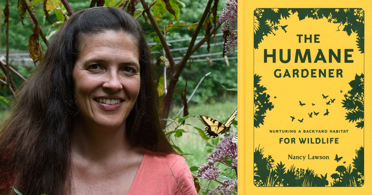 Nancy Lawson: The Humane Gardener