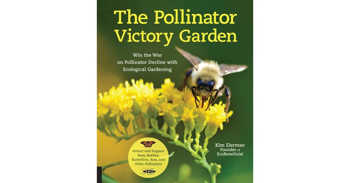 The Pollinator Victory Garden by Kim Eierman