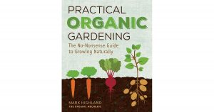 Practical Organic Gardening by Mark Nighland