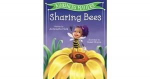 Antoinette Clark: Kindness Matters - Sharing Bees