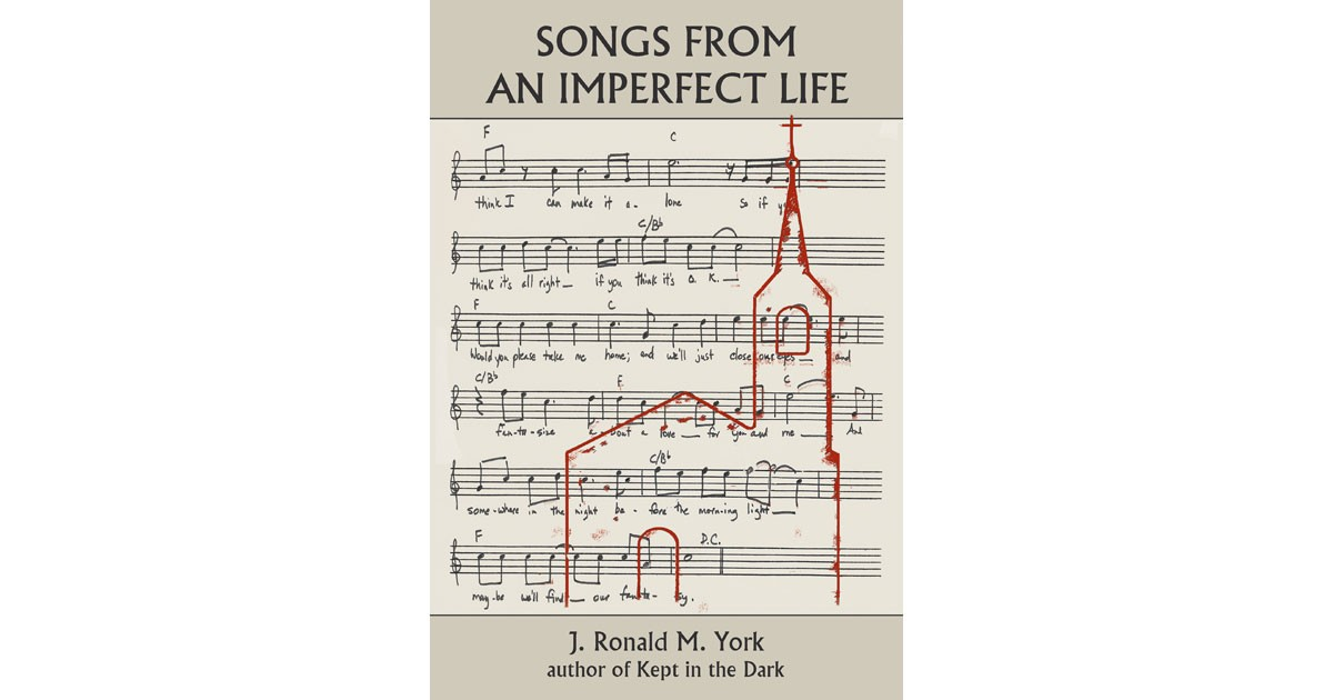 J. Ronald M. York: Songs from an Imperfect Life