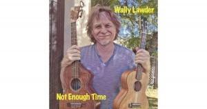 Wally Lawder-Not Enough Time
