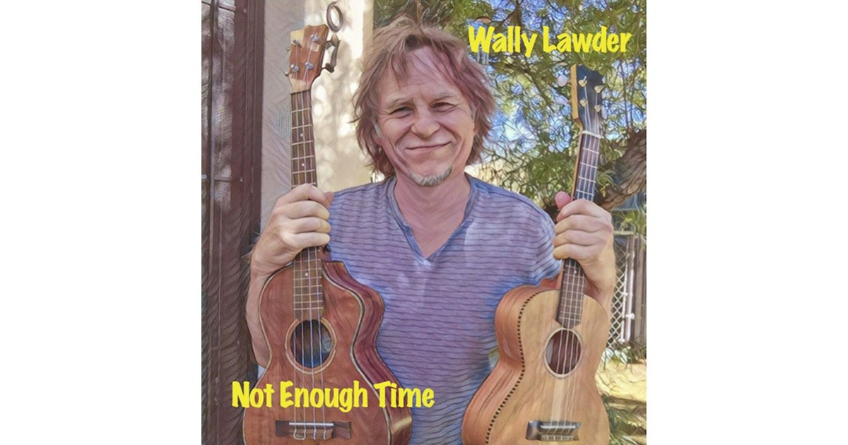Wally Lawder-Not Enough Time