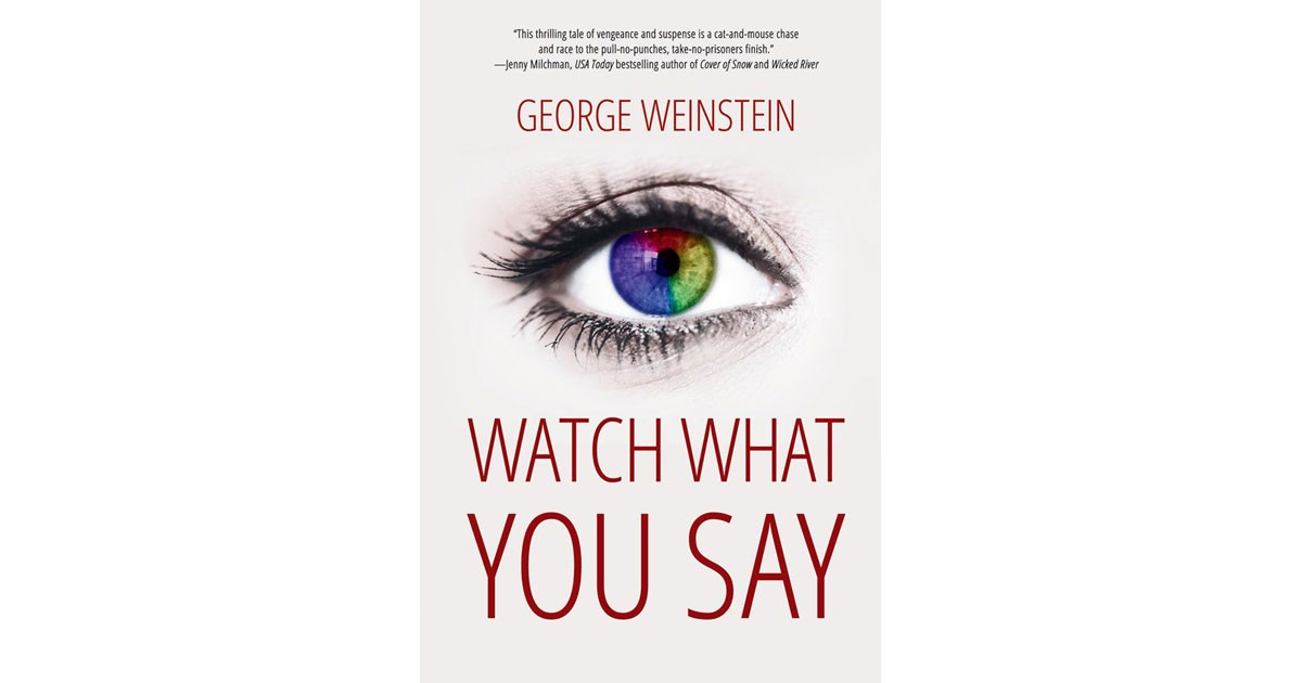 Watch What You Say by George Weinstein