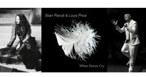 Starr Parodi and Louis Price: When Doves Cry