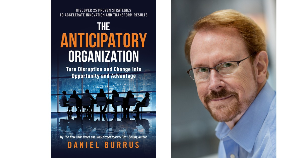 Daniel Burrus: The Anticipatory Organization