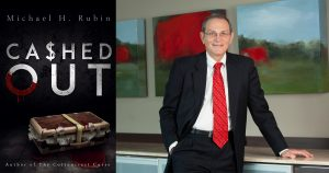 Michael H. Rubin: Cashed Out
