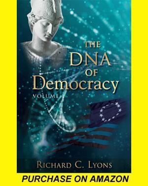 Richard C. Lyons, The DNA of Democracy