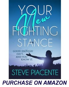 Your New Fighting Stance by Steve Piacente