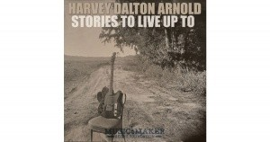 Harvey Dalton - Stories to Live Up To