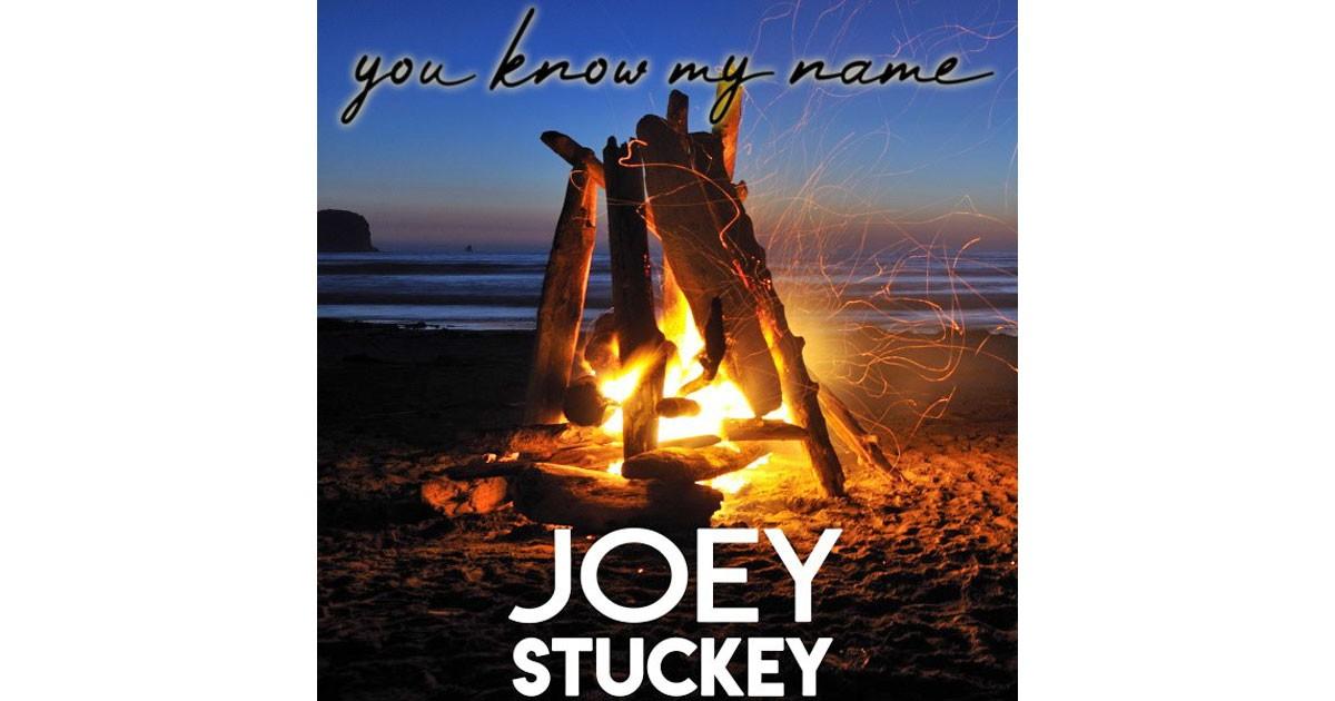 Joey Stuckey: You Know My Name