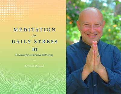 Michel Pascal: Meditation for Daily Stress