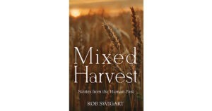 Mixed Harvest - Rob Swigart