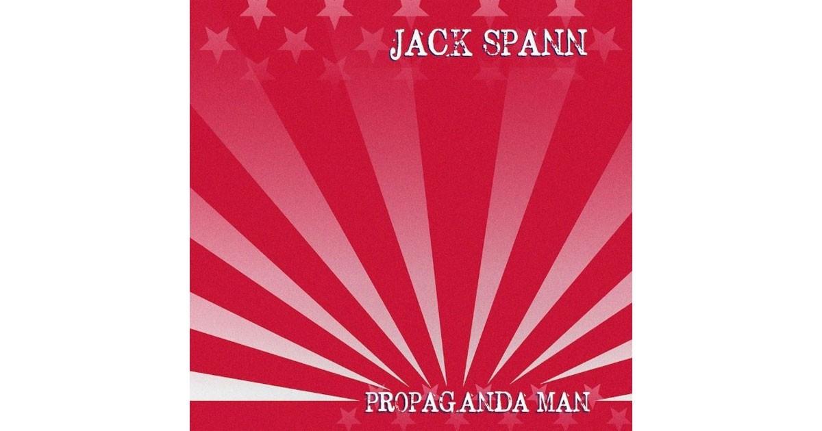 Propaganda Man - Jack Spann